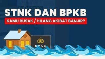Cara Mengurus STNK dan BPKB Rusak / Hilang Akibat Banjir