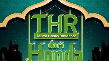"""Bulan Ramadhan Tiba, Program Penjualan """"THR Dari Honda"""" Ditawarkan"""