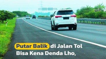 Pantas Dilarang, Ini Risiko Besar Putar Balik di Jalan Tol